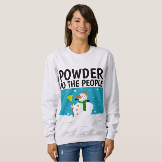 SNOW LOVER T-shirts, POWDER TO THE PEOPLE Sweatshirt