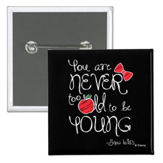 Snow White | You Are Never To Old To Be Young 2 Inch Square Button