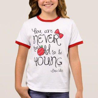 Snow White | You Are Never To Old To Be Young 2 Ringer T-Shirt