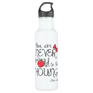 Snow White | You Are Never To Old To Be Young 710 Ml Water Bottle