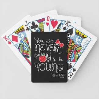 Snow White | You Are Never To Old To Be Young Bicycle Playing Cards