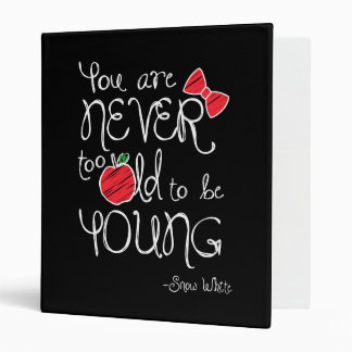 Snow White | You Are Never To Old To Be Young Binder
