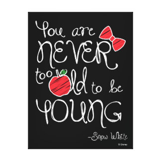 Snow White | You Are Never To Old To Be Young Canvas Print