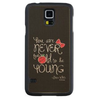 Snow White | You Are Never To Old To Be Young Carved Maple Galaxy S5 Case