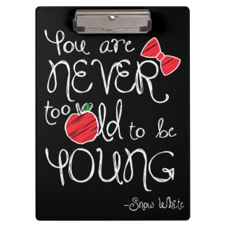 Snow White | You Are Never To Old To Be Young Clipboard