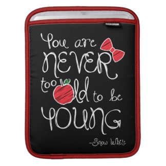 Snow White | You Are Never To Old To Be Young iPad Sleeve