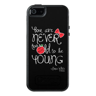 Snow White | You Are Never To Old To Be Young OtterBox iPhone 5/5s/SE Case