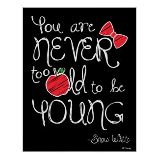 Snow White | You Are Never To Old To Be Young Poster