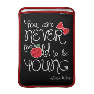 Snow White | You Are Never To Old To Be Young Sleeve For MacBook Air