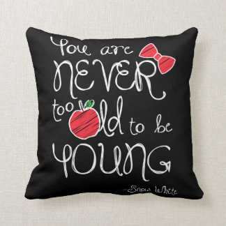 Snow White | You Are Never To Old To Be Young Throw Pillow