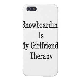 Snowboarding Is My Girlfriend's Therapy Cover For iPhone 5