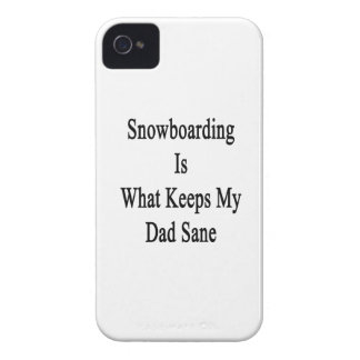 Snowboarding Is What Keeps My Dad Sane iPhone 4 Cover