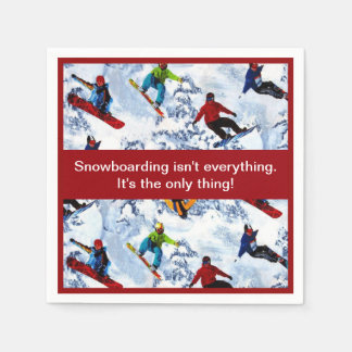 Snowboarding Isn't Everything Paper Napkins