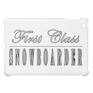 Snowboarding Snowboarders First Class Snowboarder iPad Mini Cases