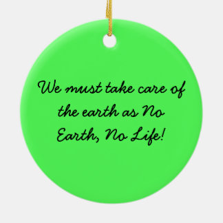 Snowdrops in the sunshine with Earth Day slogan Ceramic Ornament