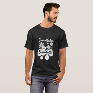 Snowflakes into Snowballs T-Shirt