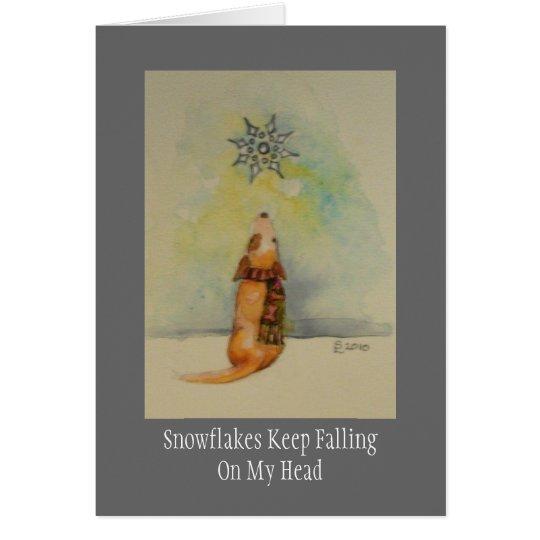 Snowflakes Keep FallingOn My Head Card