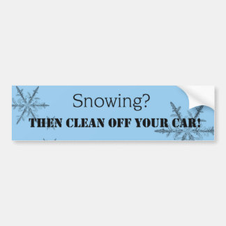 Snowing Then Clean Off Your Car Bumper Sticker