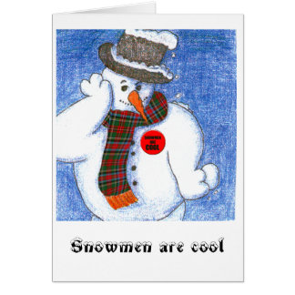 Snowmen are cool card