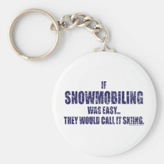 Snowmobiling-is-EASY[1] Basic Round Button Keychain
