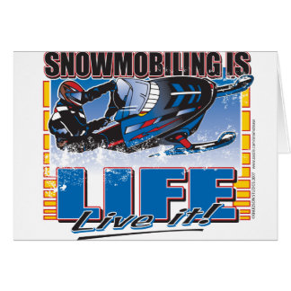 Snowmobiling is Life Live it Card