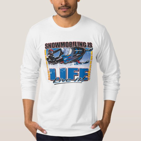 SNOWMOBILING-IS-LIFE-zazz T-Shirt