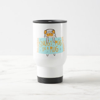 """Snug as a Pug in a Rug"" Travel Mug"