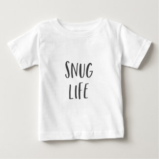 Snug Life Funny Saying Baby T-Shirt