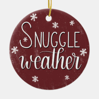 """""""Snuggle Weather"""", Handlettered Christmas Ornament"""