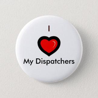 so00117_, I , My Dispatchers 2 Inch Round Button