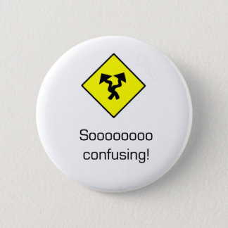 So Confusing 2 Inch Round Button