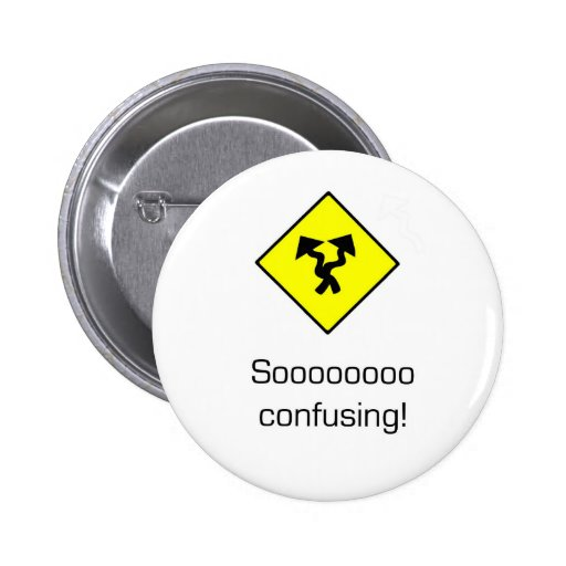 So Confusing Pinback Buttons