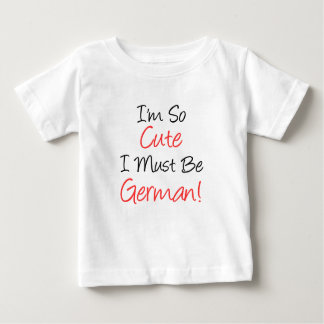 So Cute Must Be German Baby T-Shirt