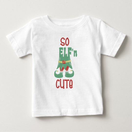 So ELF'n Cute Funny Christmas Baby T-Shirt
