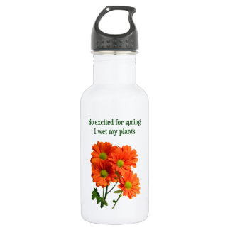 So excited for spring I wet my plants 532 Ml Water Bottle
