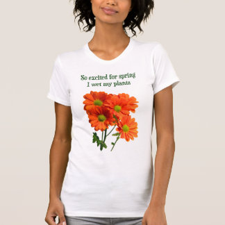 So excited for spring I wet my plants T-Shirt