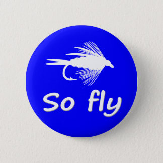 SO FLY 2 INCH ROUND BUTTON