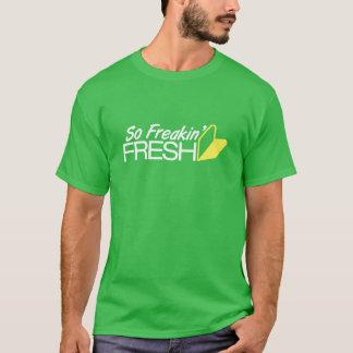 So Freakin' Fresh -1- T-Shirt