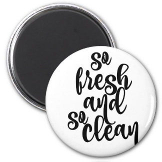 So Fresh and So Clean 2 Inch Round Magnet