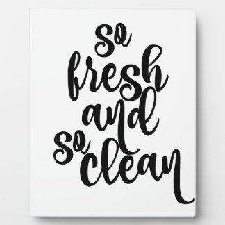So Fresh and So Clean Plaque