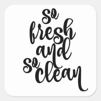 So Fresh So Clean Black & White Design Square Sticker