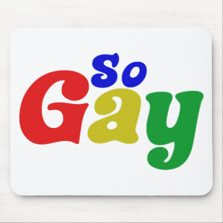 So Gay Mouse Pad
