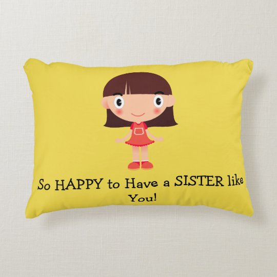 So HAPPY to Have a SISTER like You Accent Pillow