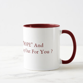 """So How's That """"HOPE"""" And """"CHANGE"""" 15oz red Mug"""