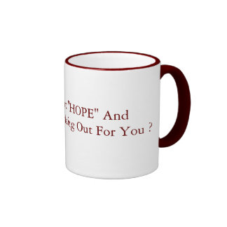"So How's That ""HOPE"" And ""CHANGE"" 15oz red Ringer Mug"
