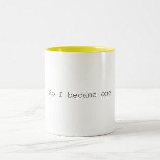 So I Became One Mug