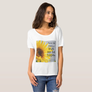 """So is Hope"" Sunflower - multiple styles available T-Shirt"