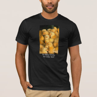 So Many Chicks, So Little Time Baby Chicks Chicken T-Shirt