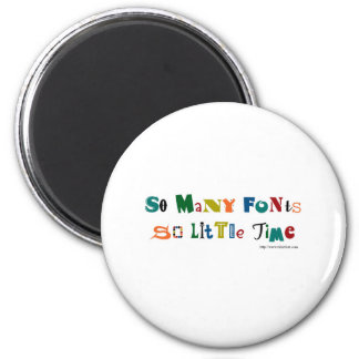 So many Fonts Funny Saying Magnet