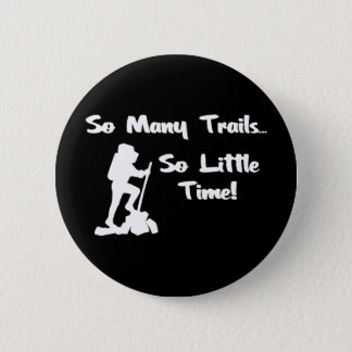 So Many Trails... 2 Inch Round Button
